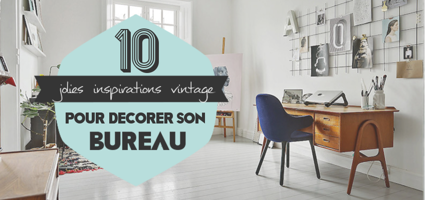 10 jolies inspirations vintage pour d corer son bureau. Black Bedroom Furniture Sets. Home Design Ideas