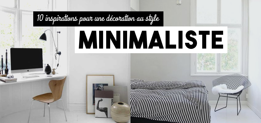 10 inspirations pour un int rieur minimaliste r ussi. Black Bedroom Furniture Sets. Home Design Ideas